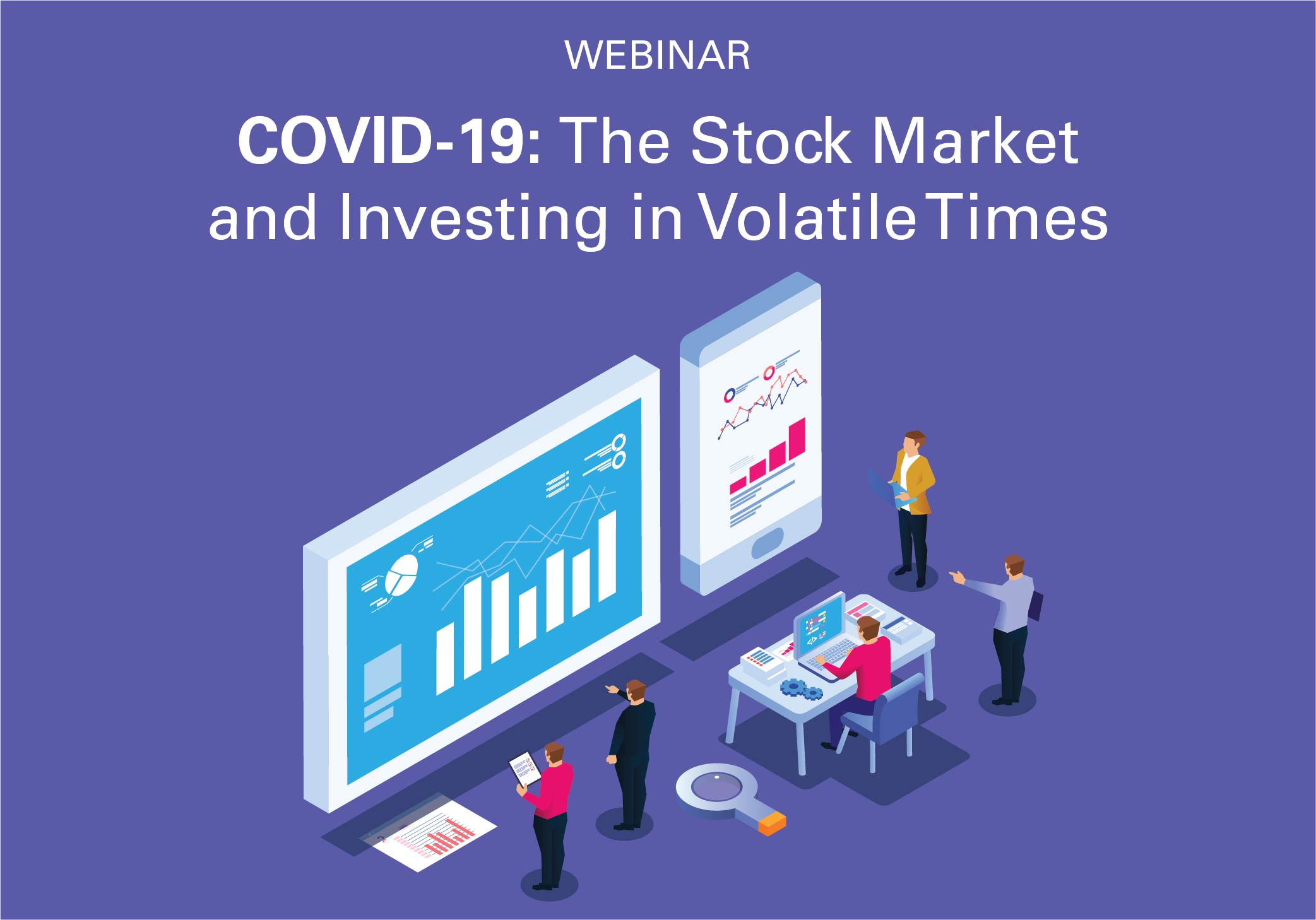 webinar covid-19: the stock market and investing in volatile times